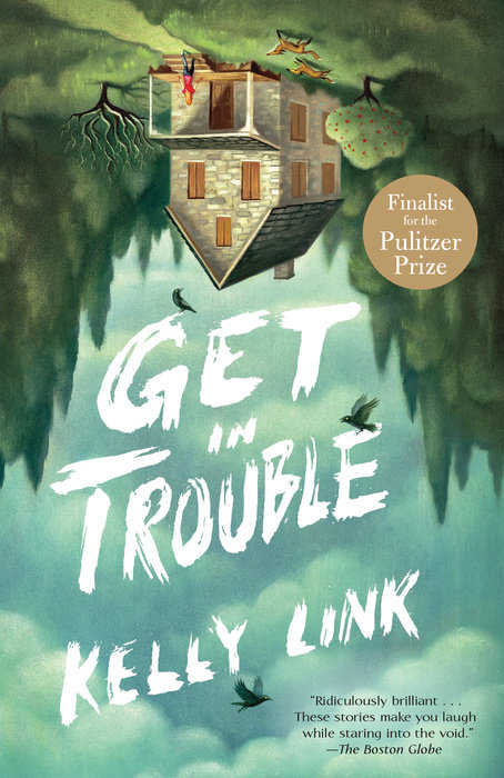 Get In Trouble by Kelly Link