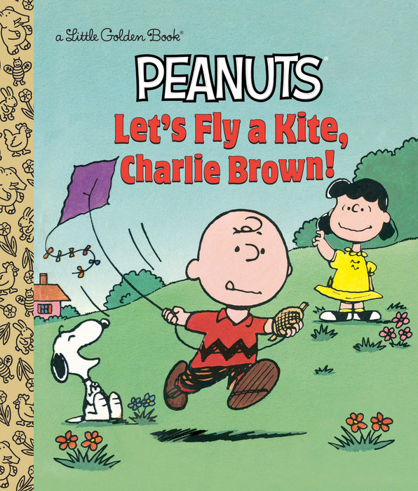 Let's Fly a Kite, Charlie Brown! (Peanuts) - Penguin Random