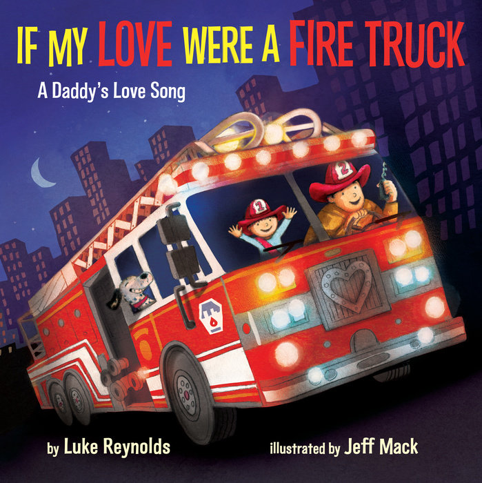 Cover of If My Love Were a Fire Truck