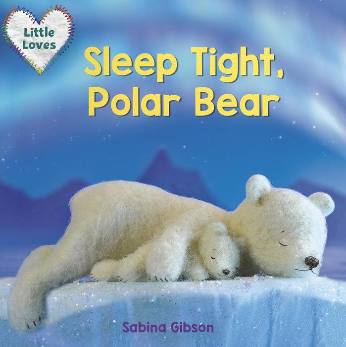 Cover of Sleep Tight, Polar Bear (Little Loves)