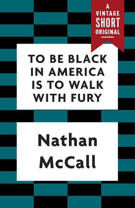 To Be Black in America Is to Walk with Fury - Penguin Random