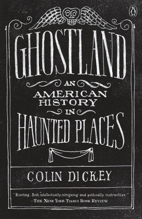 Ghostland by Colin Dickey | PenguinRandomHouse com: Books