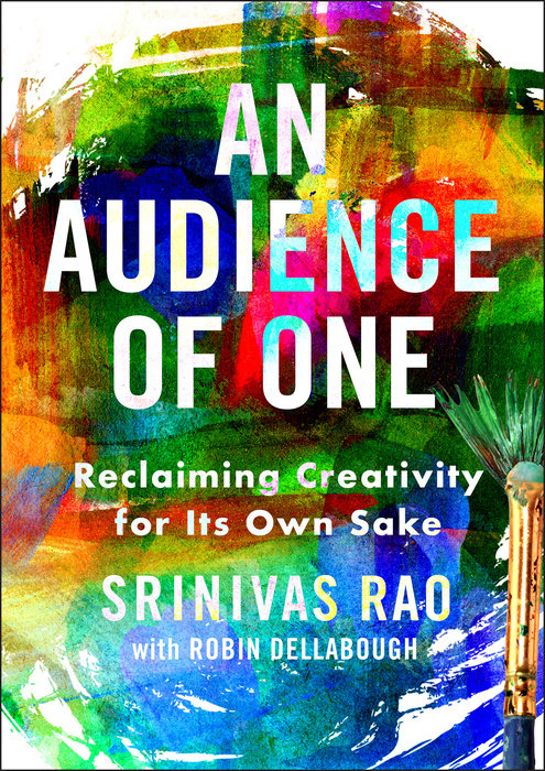 An Audience of One by Robin Dellabough & Srinivas Rao