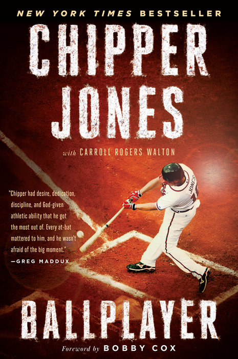 Ballplayer by Chipper Jones & Carroll Rogers Walton