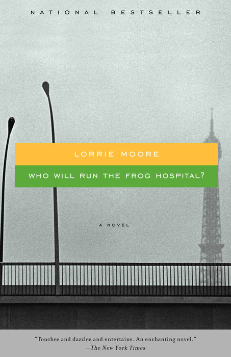 Who Will Run The Frog Hospital? by Lorrie Moore