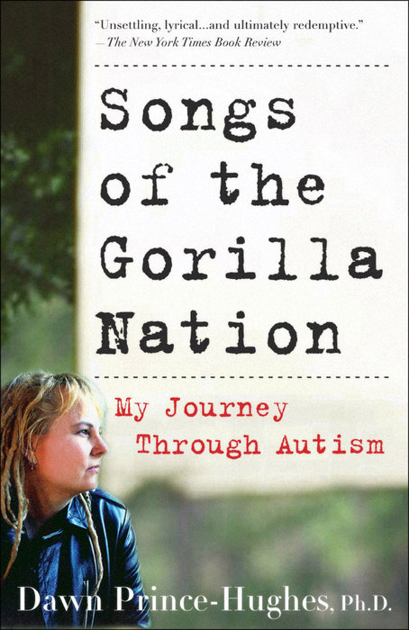 Songs of the Gorilla Nation by Dawn Prince-Hughes, Ph.D.