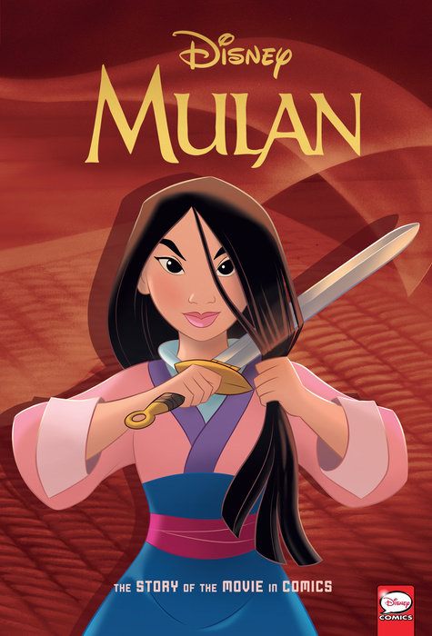 Disney Mulan The Story Of The Movie In Comics By Gregory Ehrbar Bob Foster 9781506717401 Penguinrandomhouse Com Books