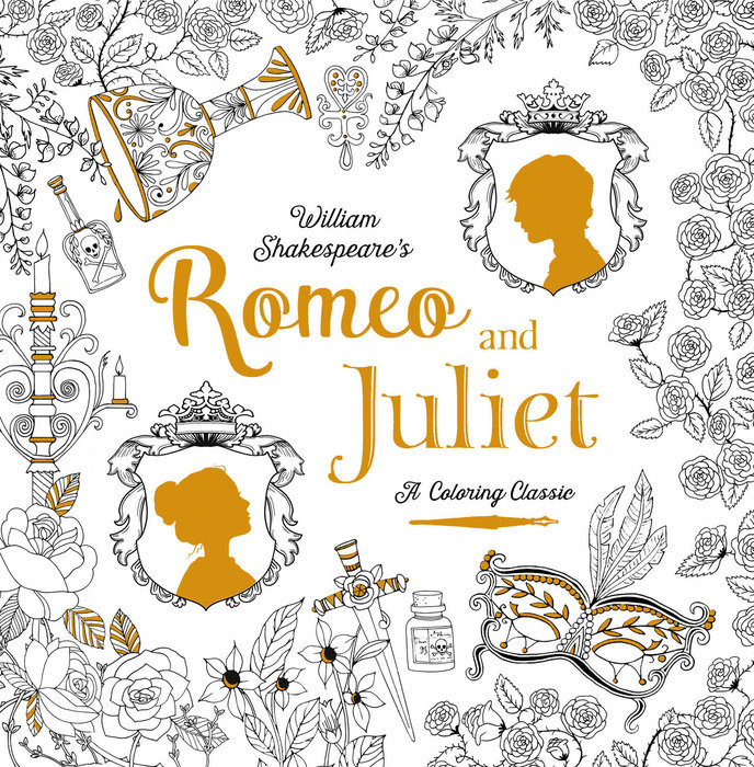 Romeo and Juliet: A Coloring Classic by William Shakespeare, illustrated by Bethan Janine and Renia Metallinou