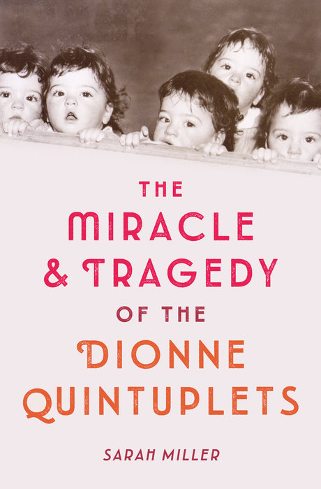 Cover of The Miracle & Tragedy of the Dionne Quintuplets