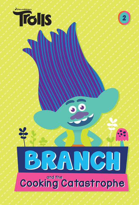 Cover of Branch and the Cooking Catastrophe (DreamWorks Trolls Chapter Book #2)