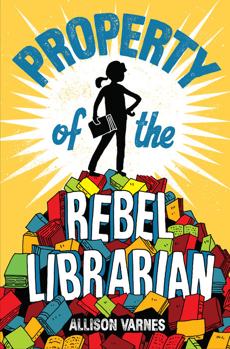 Cover of Property of the Rebel Librarian