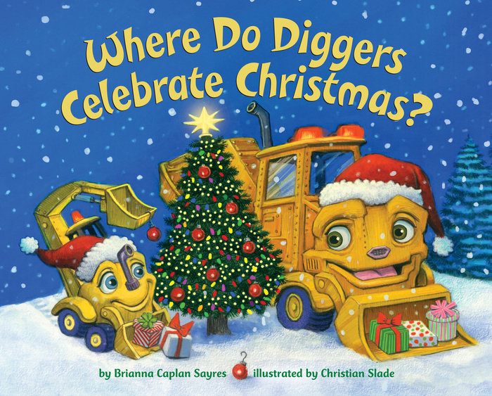 Cover of Where Do Diggers Celebrate Christmas?