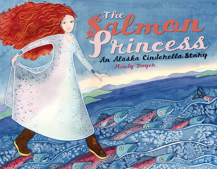 The Salmon Princess by Mindy Dwyer