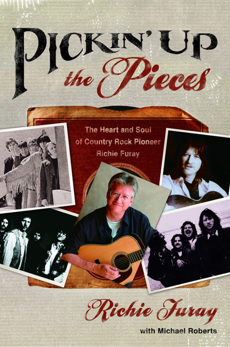 Pickin' Up the Pieces by Richie Furay & Michael Roberts