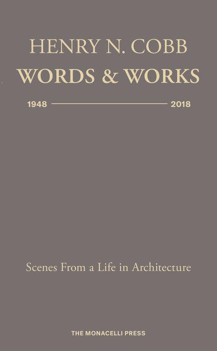 Henry N. Cobb: Words & Works 1948-2018