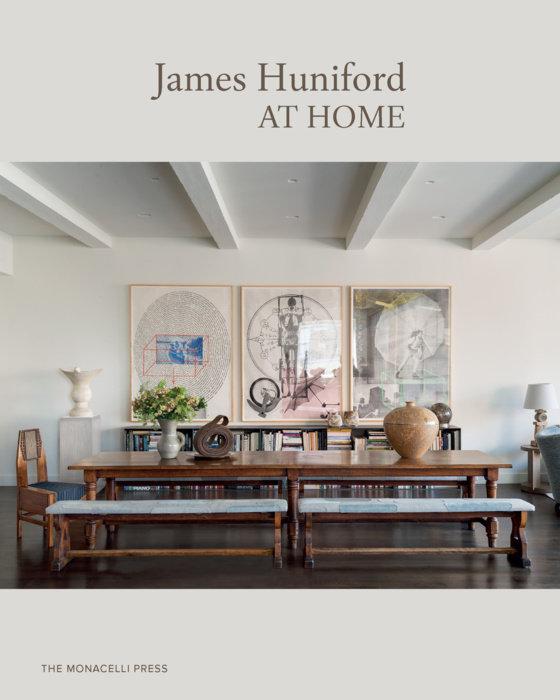James Huniford: At Home