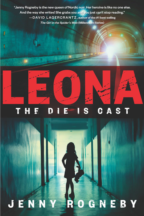 Leona: The Die Is Cast by Jenny Rogneby