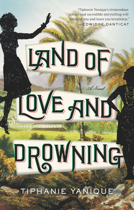 Land of Love and Drowning by Tiphanie Yanique