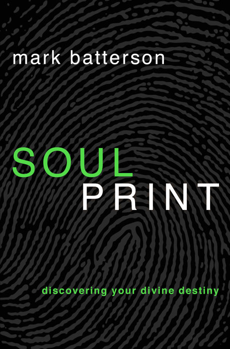 Soulprint by mark batterson waterbrook multnomah fandeluxe Image collections