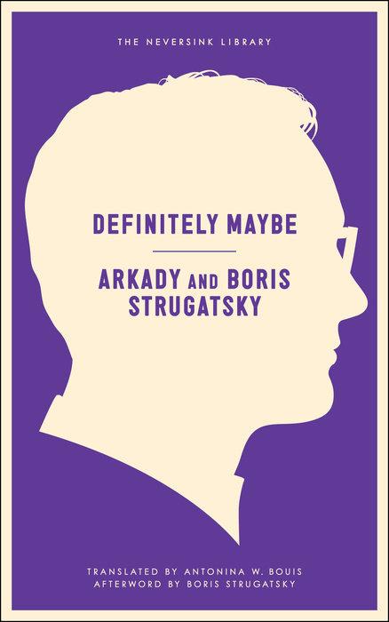 Definitely Maybe by Arkady Strugatsky & Strugatsky Boris