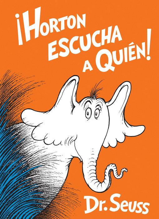 Cover of Horton escucha a Quién! (Horton Hears a Who! Spanish Edition)