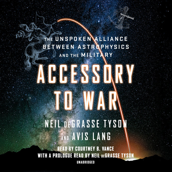 Accessory to War by Avis Lang & Neil deGrasse Tyson