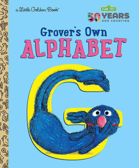Grover's Own Alphabet (Sesame Street) - Penguin Random House