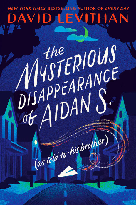 Cover of The Mysterious Disappearance of Aidan S. (as told to his brother)