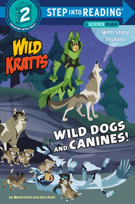 Cover of Wild Dogs and Canines! (Wild Kratts)