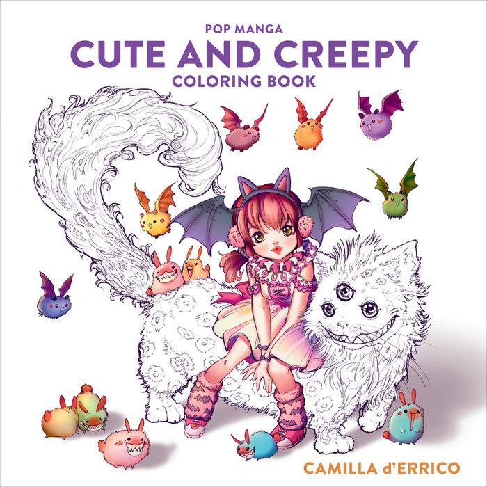 Pop Manga Cute And Creepy Coloring Book By Camilla D'Errico: 9781984858498  PenguinRandomHouse.com: Books