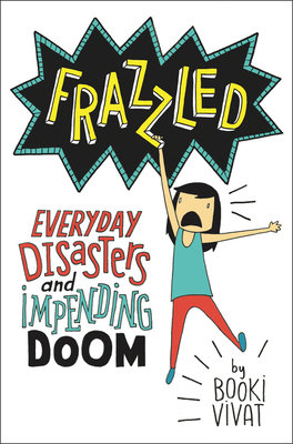Cover of Frazzled: Everyday Disasters and Impending Doom