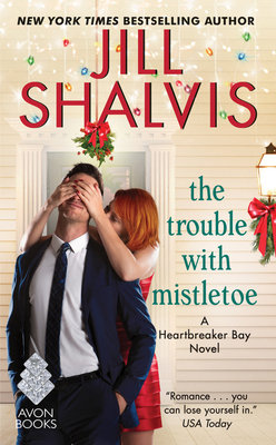 Cover of The Trouble with Mistletoe: A Heartbreaker Bay Novel