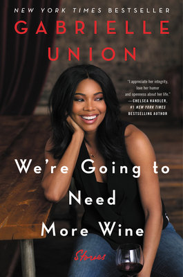 Cover of We're Going to Need More Wine: Stories That Are Funny, Complicated, and True
