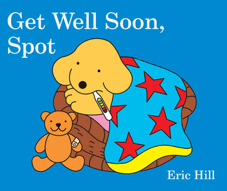 Cover image for Get Well Soon, Spot
