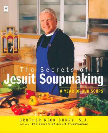 The Secrets of Jesuit Soupmaking