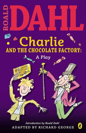 Charlie and the Chocolate Factory: a Play