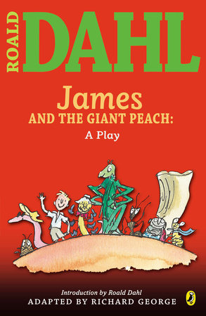James and the Giant Peach: a Play