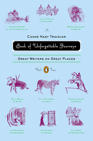 The Conde Nast Traveler Book of Unforgettable Journeys: Volume II