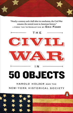 The Civil War in 50 Objects