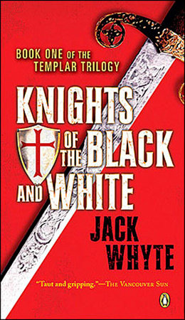Templar Trilogy 01 Knights Of The Black And White by Jack Whyte