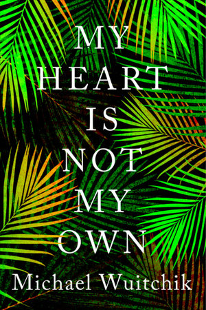 My Heart Is Not My Own