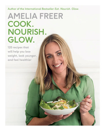 Cook. Nourish. Glow by Amelia Freer