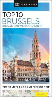 DK Eyewitness Top 10 Brussels, Bruges, Antwerp and Ghent