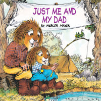 Cover of Just Me and My Dad (Little Critter) cover