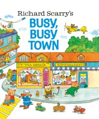 Book cover for Richard Scarry\'s Busy, Busy Town