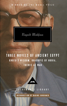 Three Novels of Ancient Egypt:Khufu's Wisdom, Rhadopis of Nubia, Thebes at War