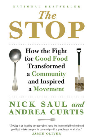 The Stop: How the Fight for Good Food Transformed a Community and Inspired a Movement