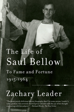 The Life of Saul Bellow, Volume 1