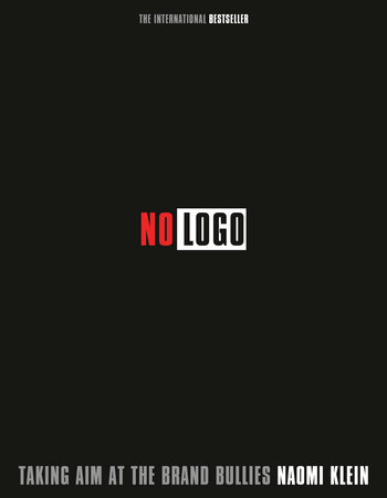 no logo 10th anniversary edition with a new introduction by the author