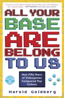 Excerpt from All Your Base Are Belong to Us | Penguin Random House
